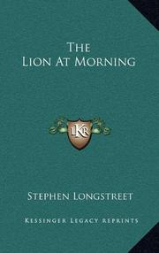 THE LION AT MORNING by Stephen Longstreet