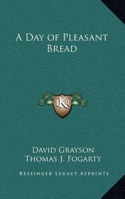 A DAY OF PLEASANT BREAD by David Grayson
