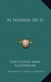AS SOLDIERS SEE IT by Fort Custer Army Illustrators
