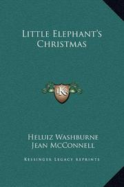 LITTLE ELEPHANT'S CHRISTMAS by Heluiz Washburne