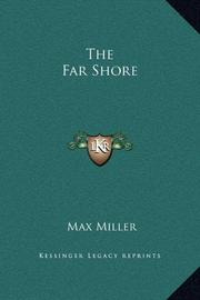 THE FAR SHORE by Lt. Com. Max USNR Miller