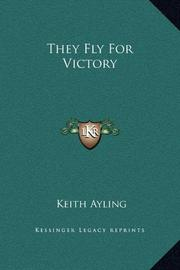 THEY FLY FOR VICTORY by Keith Ayling
