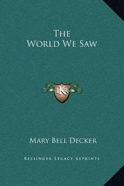 THE WORLD WE SAW by Mary Bell Decker