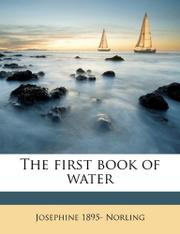 THE FIRST BOOK OF WATER by Jo & Ernest Norling