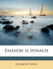 FASHION IS SPINACH by Elizabeth Hawes
