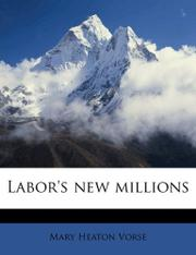 LABOR'S NEW MILLIONS by Mary Heaton Vorse