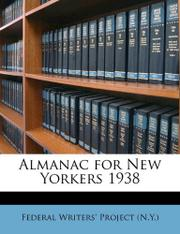 ALMANAC FOR NEW YORKERS 1938 by Federal Writers' Project