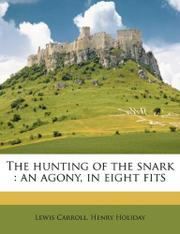 THE HUNTING OF THE SNARK: An Agony in Eight Fits by Lewis Carroll