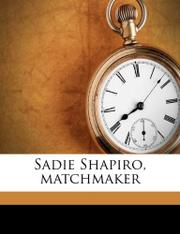 SADIE SHAPIRO, MATCHMAKER by Robert Kimmel Smith
