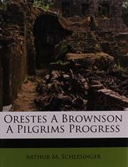 ORESTES A BROWNSON by Arthur M. Schlesinger