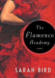 THE FLAMENCO ACADEMY by Sarah Bird