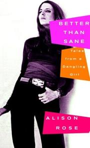 BETTER THAN SANE by Alison Rose