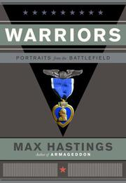 WARRIORS by Max Hastings