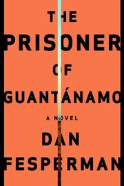 THE PRISONER OF GUANTÁNAMO by Dan Fesperman