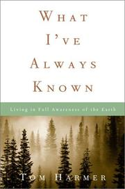 WHAT I'VE ALWAYS KNOWN by Tom Harmer