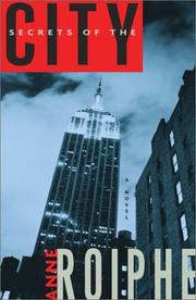 SECRETS OF THE CITY by Anne Roiphe