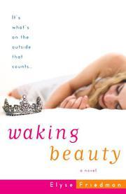 WAKING BEAUTY by Elyse Friedman