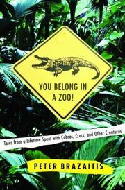 YOU BELONG IN A ZOO! by Peter Brazaitis
