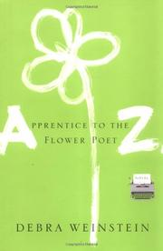 APPRENTICE TO THE FLOWER POET Z. by Debra Weinstein