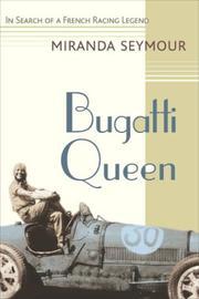 BUGATTI QUEEN by Miranda Seymour