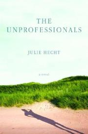 THE UNPROFESSIONALS by Julie Hecht