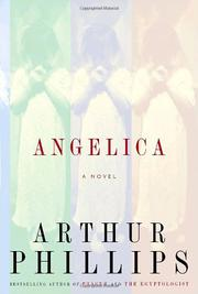 ANGELICA by Arthur Phillips