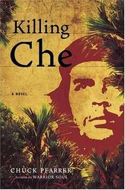 KILLING CHE by Chuck Pfarrer