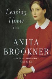 LEAVING HOME by Anita Brookner