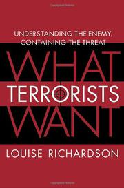 WHAT TERRORISTS WANT by Louise Richardson