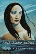 STILL WATER SAINTS by Alex Espinoza