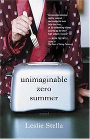 UNIMAGINABLE ZERO SUMMER by Leslie Stella