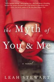 THE MYTH OF YOU & ME by Leah Stewart