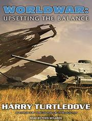 WORLDWAR: UPSETTING THE BALANCE by Harry Turtledove
