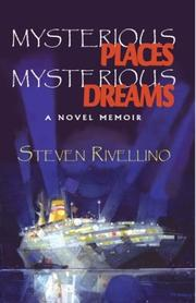 MYSTERIOUS PLACES, MYSTERIOUS DREAMS by Steven Rivellino