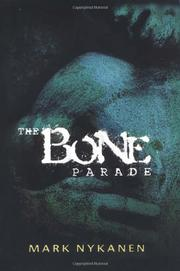 THE BONE PARADE by Mark Nykanen