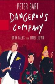 DANGEROUS COMPANY by Peter Bart