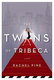 THE TWINS OF TRIBECA by Rachel Pine