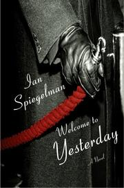 WELCOME TO YESTERDAY by Ian Spiegelman