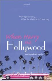 WHEN HARRY HIT HOLLYWOOD by Mara Goodman-Davies