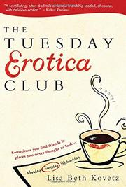 THE TUESDAY EROTICA CLUB by Lisa Beth Kovetz