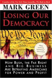 LOSING OUR DEMOCRACY by Mark Green