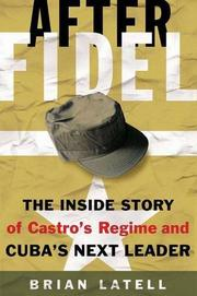 AFTER FIDEL by Brian Latell