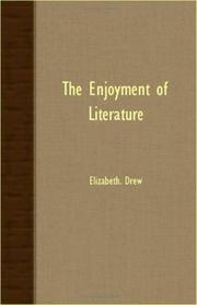 THE ENJOYMENT OF LITERATURE by Elizabeth Drew