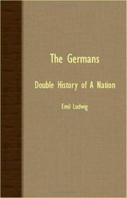 THE GERMANS: DOUBLE HISTORY OF A NATION by Emil Ludwig
