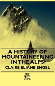 A HISTORY OF MOUNTAINEERING IN THE ALPS by Claire E. Engel