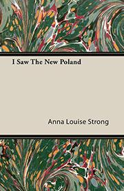 I SAW THE NEW POLAND by Anna Louise Strong