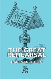 THE GREAT REHEARSAL by Carl Van Doren