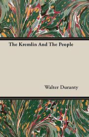 THE KREMLIN AND THE PEOPLE by Walter Duranty