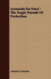 LEONARDO DA VINCI: The Tragic Pursuit of Perfection by Antonina Vallentin