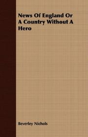 NEWS OF ENGLAND: or A Country Without A Hero by Beverly Nichols
